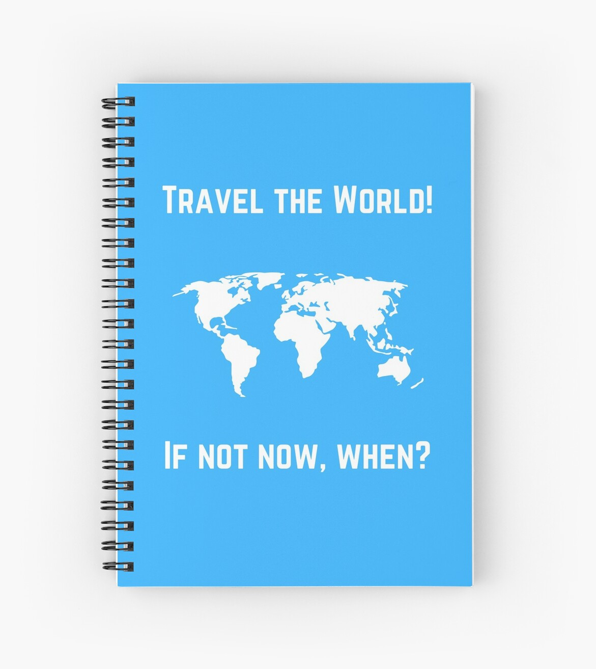 TRAVEL THE WORLD - IF NOT NOW WHEN by BrightNomad