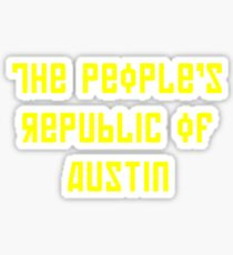 The People's Republic of Austin (yellow letters) Sticker