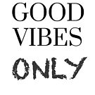 Good Vibes Only by Jan Weiss