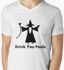 Drink You Fools - Gandalf Quote Men's V-Neck T-Shirt