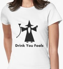 Drink You Fools - Gandalf Quote Women's Fitted T-Shirt