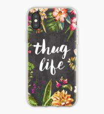 a72eabd00 Thug Life iPhone cases & covers for XS/XS Max, XR, X, 8/8 Plus, 7/7 ...