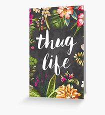 Thug Life Greeting Card