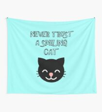 Never trust a smiling cat funny cats lovers quote Wall Tapestry