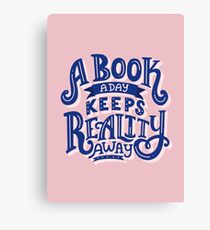 A Book A Day Keeps Reality Away Canvas Print