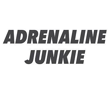 Adrenaline Junkie by HarizK