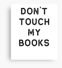 Book Shirt Dont Touch My Dark Reading Authors Librarian Writer Gift Canvas Print