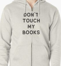 Book Shirt Dont Touch My Dark Reading Authors Librarian Writer Gift Zipped Hoodie