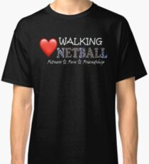 Love Walking Netball - theme Queensland Australia Classic T-Shirt