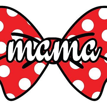 Mama Polka Dot Bow Cute by CarbonClothing