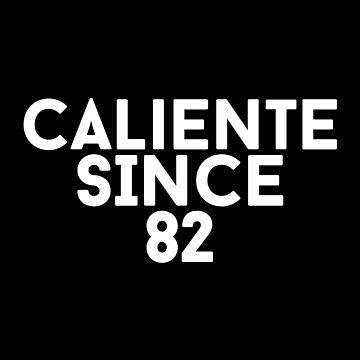 Caliente Since 82 by hypnotzd