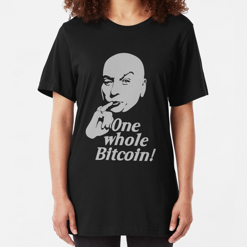 One Whole Bitcoin! Slim Fit T-Shirt