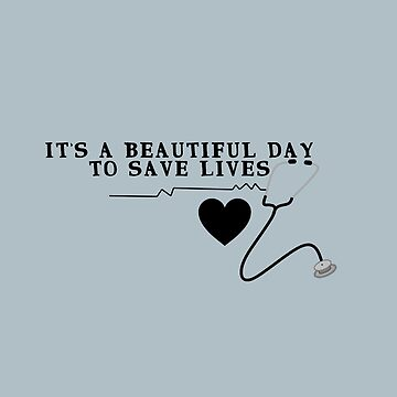 It's A Beautiful Day To Save Lives {Greys} by SophieDePablo