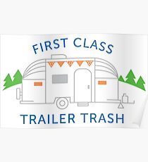 First Class Trailer Trash Poster