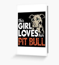 This Girl Loves Her Pit Bull Greeting Card