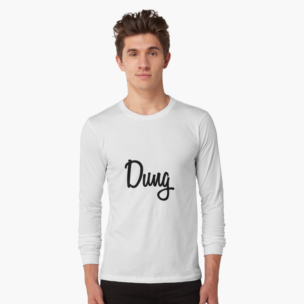 Hey Dung buy this now Long Sleeve T-Shirt Front