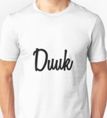 Hey Duuk buy this now Unisex T-Shirt