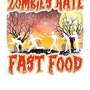 Zombies Hate Fast Food Halloween Scary by BlueBerry-Pengu