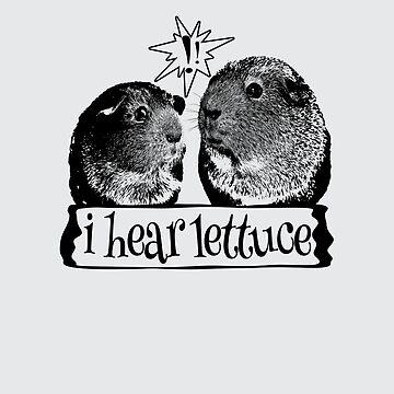 I Hear Lettuce Guinea Pigs by 2catminimum