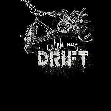 Drift Trike Catch My Drift by 2catminimum