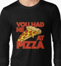 You Had Me at Pizza Slice Pizza Lover Cute Gift Ideas Long Sleeve T-Shirt