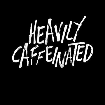 Heavily Caffeinated by japdua