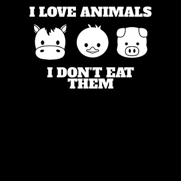 I Love Animals I Don't Eat Them V6 by TeeTimeGuys