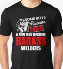 Funny Welder - Boys Become Men Some Become Badass Welders - Welding Unisex T-Shirt