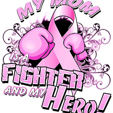 Breast Cancer Awareness Hero and Fighter Illustration Support for Mom by magiktees