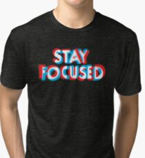 Stay Focused Tri-blend T-Shirt