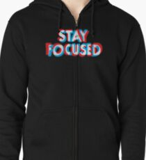 Stay Focused Zipped Hoodie