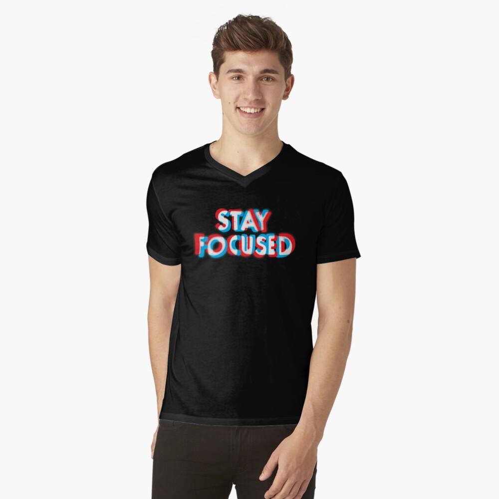Stay Focused V-Neck T-Shirt