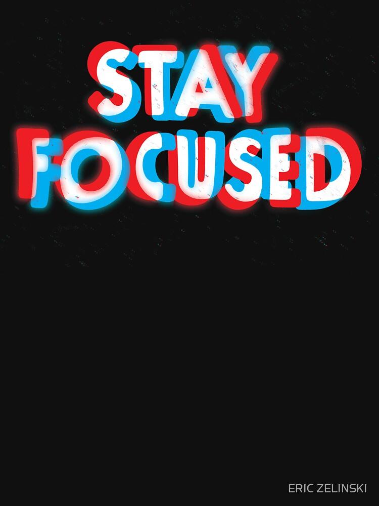 Stay Focused by ericzelinski