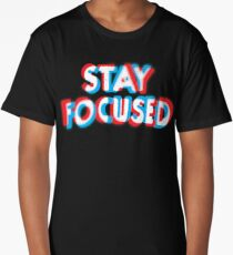 Stay Focused Long T-Shirt