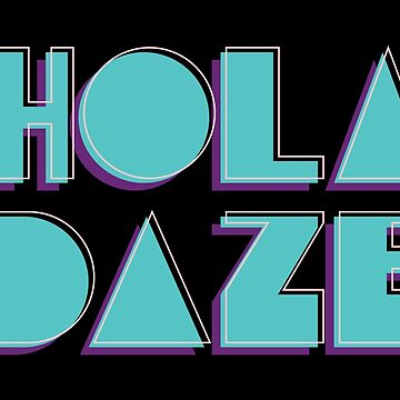 Hola Daze by wordquirk