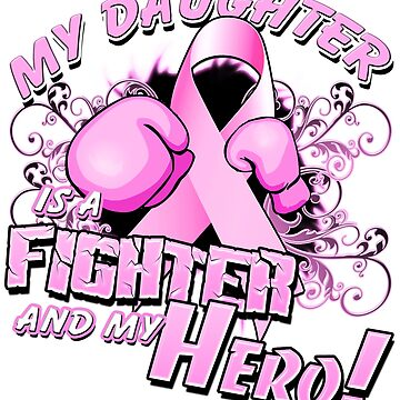 Breast Cancer Awareness Hero and Fighter Illustration Support for Daughter by magiktees