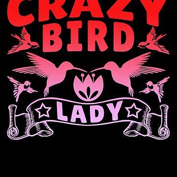 Crazy Bird Lady Novelty Design by vtv14