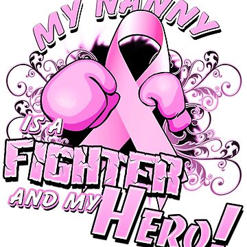 Breast Cancer Awareness Hero and Fighter Illustration Support for Nanny by magiktees
