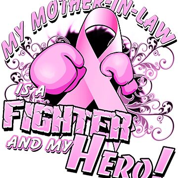 Breast Cancer Awareness Hero and Fighter Illustration Support for MotherInLaw by magiktees