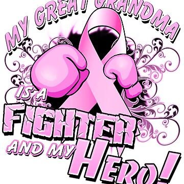 Breast Cancer Awareness Hero and Fighter Illustration Support for GreatGrandma by magiktees