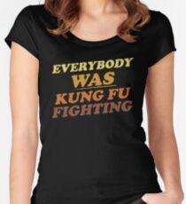 Jeder war Kung Fu kämpfen Tailliertes Rundhals-Shirt