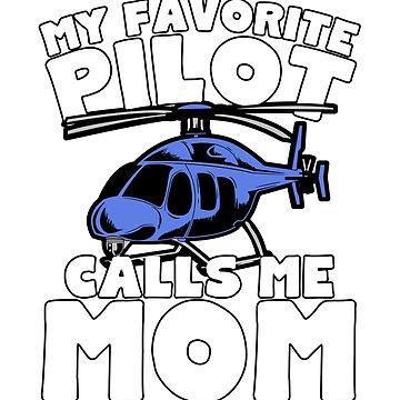 My Favorite Pilot Calls Me Mom by wrestletoys