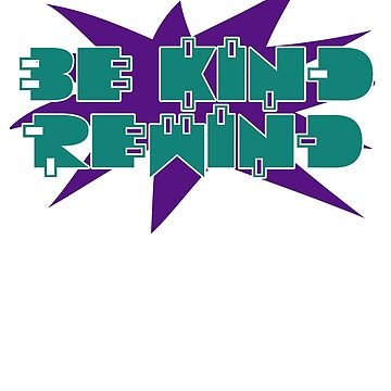 Be kind Rewind by Boogiemonst