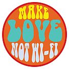 Make Love. Not Wi-Fi. V1 by ndparsons98