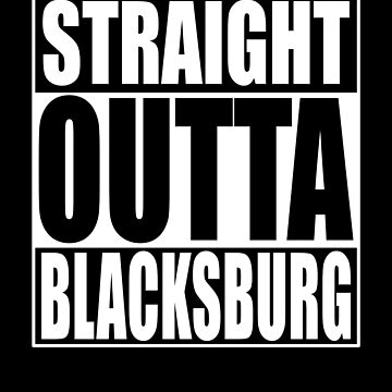 straight outta blacksburg shirt by reallsimplelife