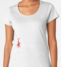 Because Monkeys (3) Women's Premium T-Shirt