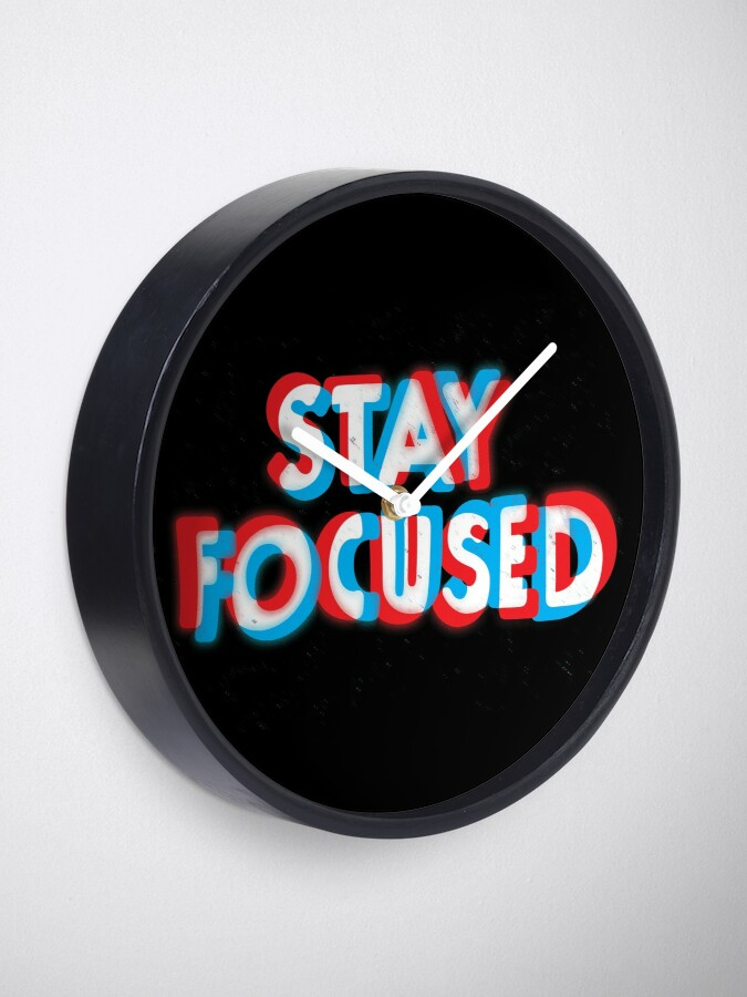Alternate view of Stay Focused Clock
