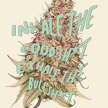 Exhale Bullish*t Inhale Bud by nekhebit