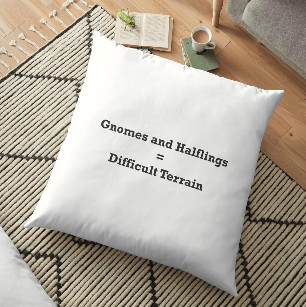 Gnomes and Halflins = Difficult Terrain Floor Pillow