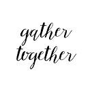 Gather Together by Ann Drake